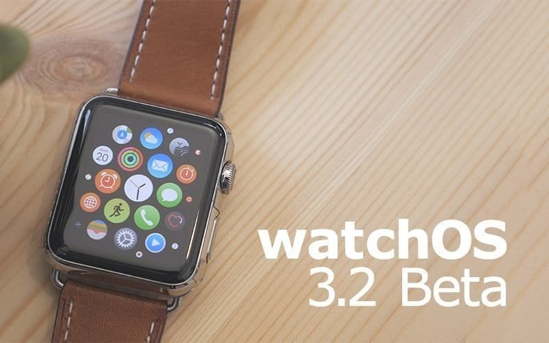 WatchOS 3.2 Beta 1 / MacRumors