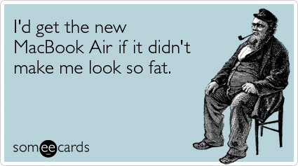 macbook-air-thin-fat-confessions-ecards-someecards