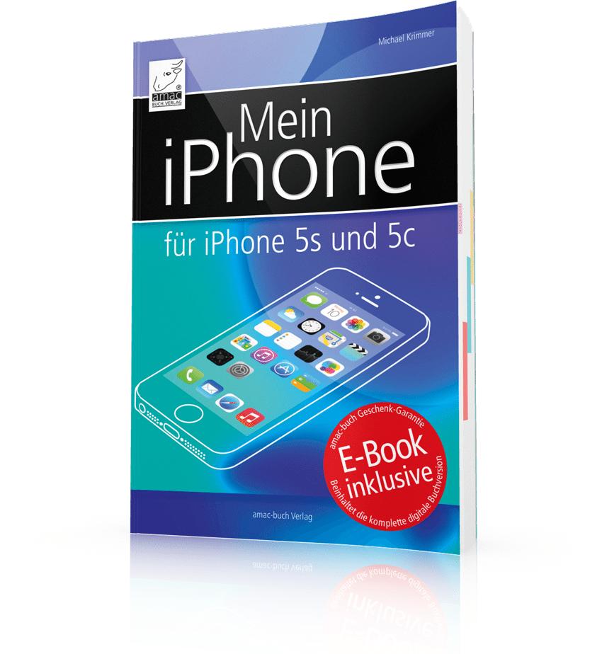 Vorgestellt: Mein iPhone – für iPhone 5s, 5c und iOS 7 von Michael Krimmer